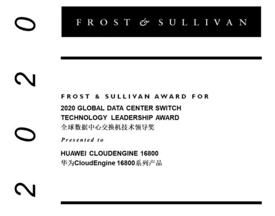 Frost & Sullivan Recognizes Huawei CloudEngine 16800 for 2020 Global Data Center Switch Technology Leadership Award