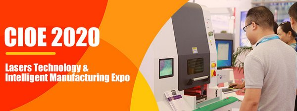 CIOE 2020 - Lasers Technology & Intelligent Manufacturing Expo
