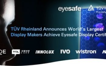 TUV Rheinland Announces World's Largest Display Makers Achieve Eyesafe Display Certification
