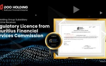 Doo Holding Group Limited Subsidiary Doo Prime Mauritius Limited's Application for Investment Dealer Licence Approved by Mauritius Financial Services Commission