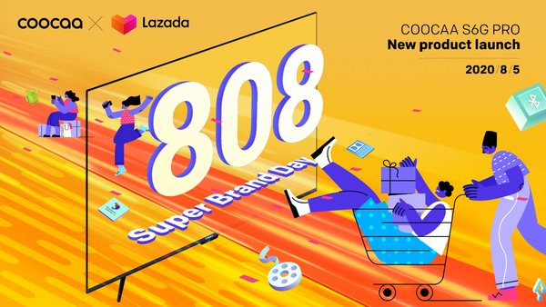 COOCAA to Kick Off 808 COOCAA & Lazada Super Brand Day with Philippines Launch of S6G Pro