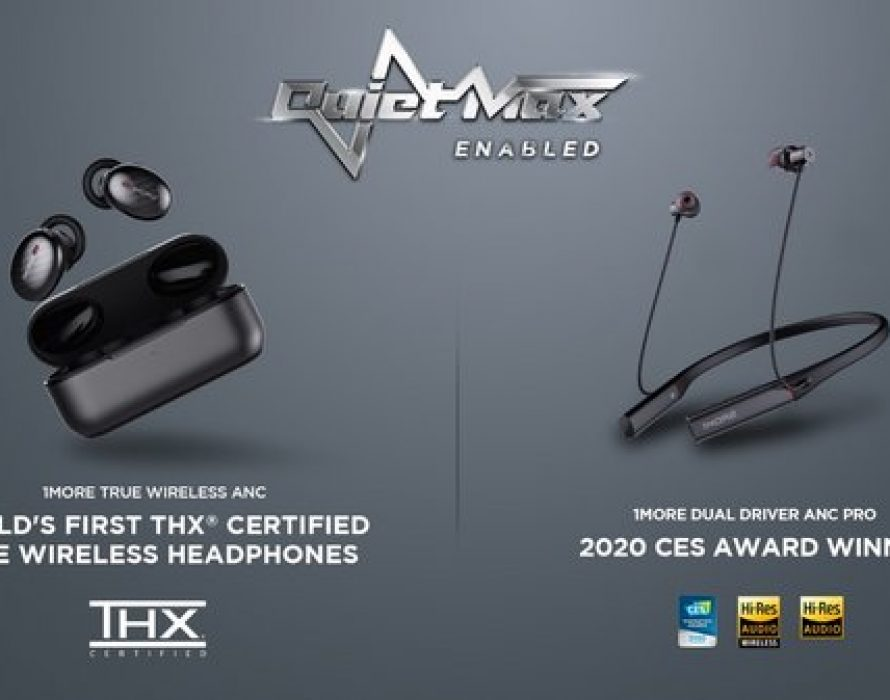 1MORE Unveils QuietMax Technology Suite for ANC Series & Receives First THX Certification for True Wireless Headphones