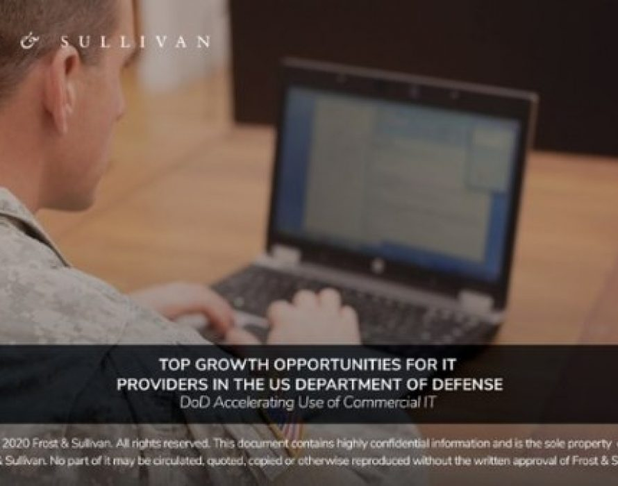 Frost & Sullivan Explores Business Opportunities for IT Providers in the US Department of Defense