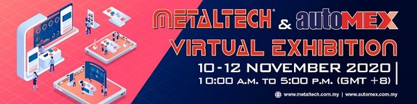 METALTECH & AUTOMEX 2020 Virtual Exhibition will be held from 10 – 12 November 2020, starting from 10:00 a.m. to 5:00 p.m. (GMT +8)