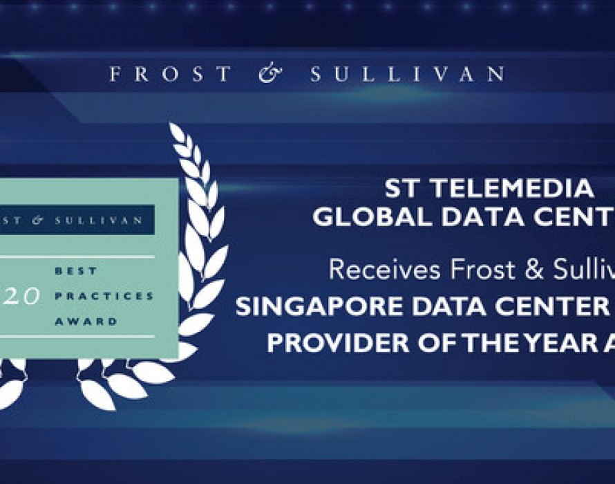 ST Telemedia Global Data Centres Commended by Frost & Sullivan for Establishing Itself as the Leading Carrier-neutral Data Centre Provider in Singapore