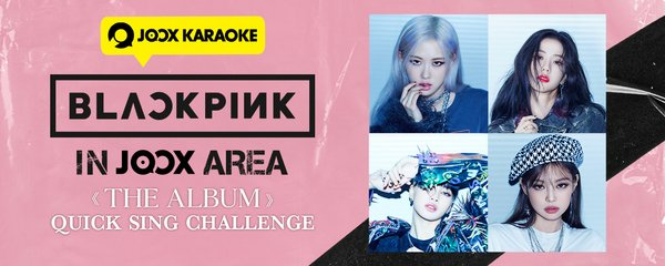 JOOX x BLACKPINK The Album Quick Sing