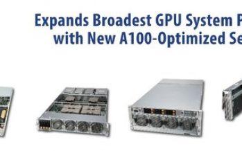 Supermicro Expands its Portfolio Bringing Highest Density 4U Server with NVIDIA HGX A100s 8-GPU and 8U SuperBlade® Supporting 20 A100 PCI-E GPUs