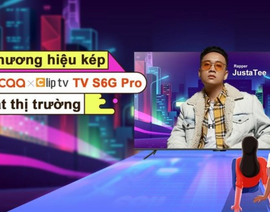 The Wait is Over: coocaa x Clip TV S6G Pro Makes Highly Anticipated Debut in Vietnam