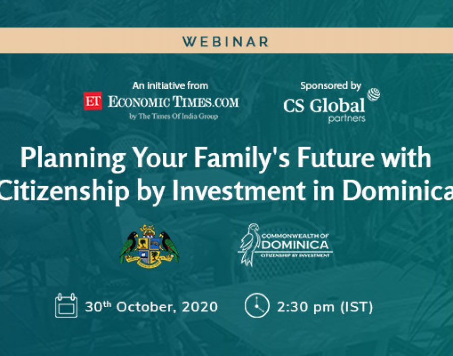 Times of India's Upcoming Webinar Will Discuss How to Effectively Plan Your Family's Future Through Citizenship by Investment in Dominica