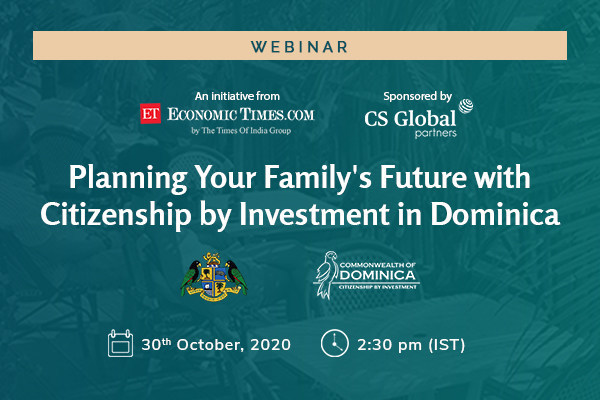 Times of India will host Dominica's Citizenship by Investment Unit (CBIU) in a webinar to discuss the benefits of economic citizenship for families on October 30th, 2020 at 2:30 PM IST.