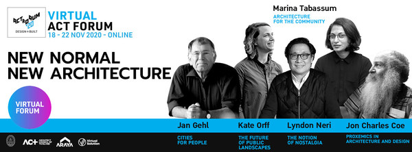 ACT FORUM'20 design + Built: Sharing Happiness featured world class keynote speakers bring together the legends in the architecture industry.