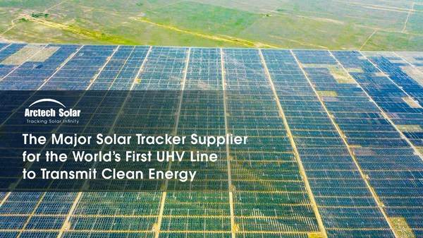 The Major Solar Tracker Supplier for the World's First UHV Line to Transmit Clean Energy