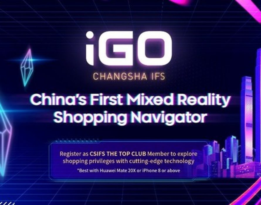 Changsha IFS creates iGO, the first MR shopping navigator in China, to open smart shopping with one click