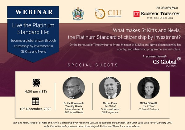 On December 10th, St Kitts and Nevis' Prime Minister and Head of its Citizenship by Investment Unit will join CS Global Partners to talk about the nation's Limited Time Offer.