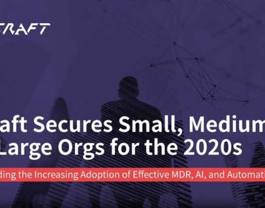 CyCraft Secures Small, Medium, and Large Orgs for the 2020s