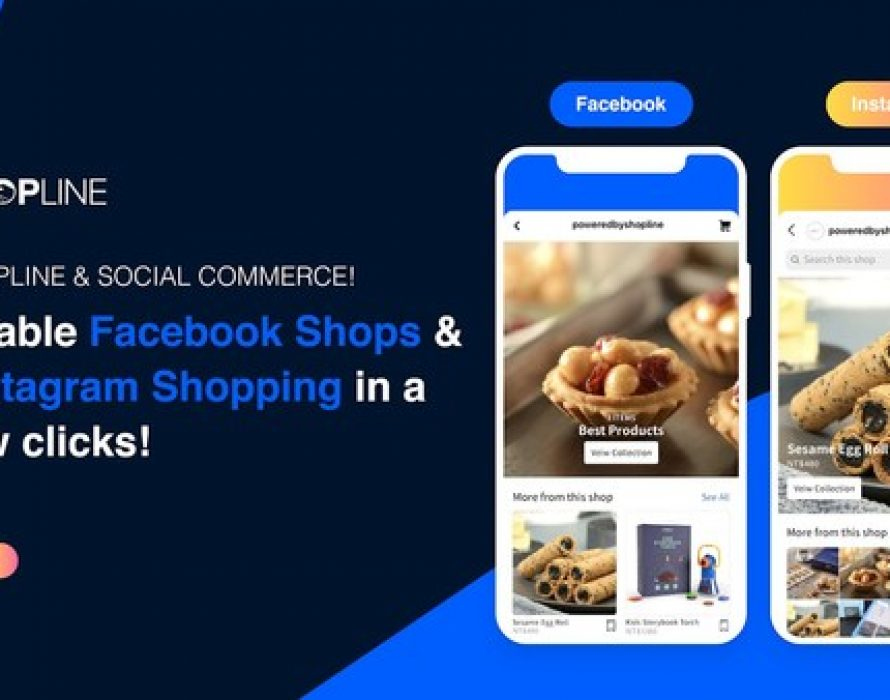 SHOPLINE Enables Seamless Selling on Facebook Shops and Instagram Shopping