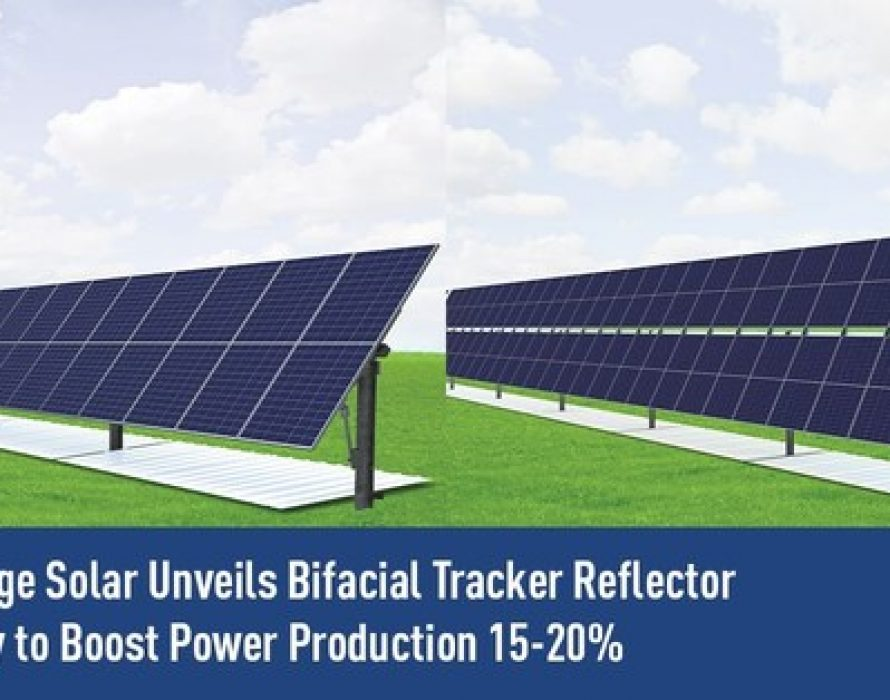 GameChange Solar Unveils Bifacial Tracker Reflector Technology to Boost Power Production 15-20%