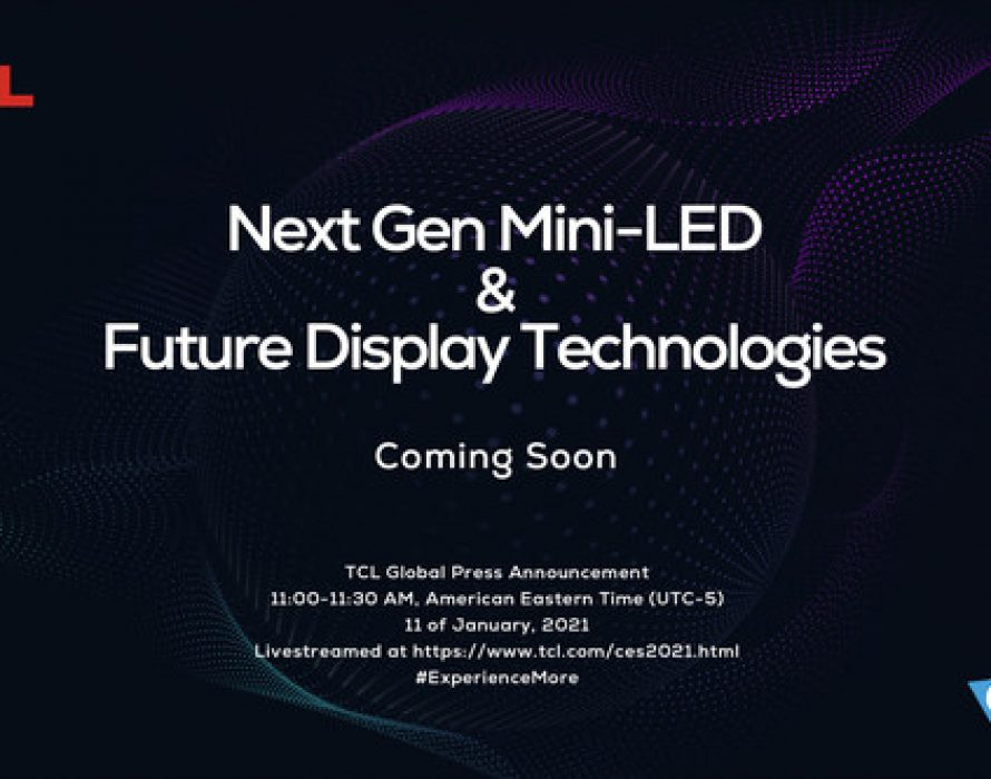 TCL Brings Next Gen Mini-LED and Future Display Technologies to CES 2021