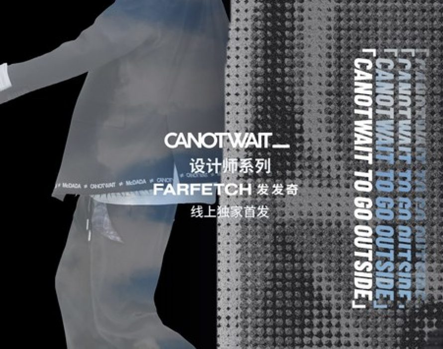 CANOTWAIT_ by William Chan Makes Its Online Debut on FARFETCH