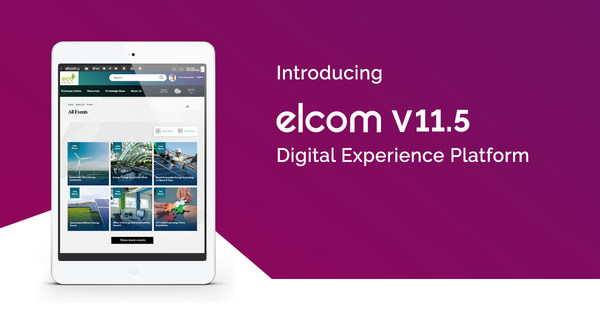 Introducing the Elcom Digital Experience Platform V11.5