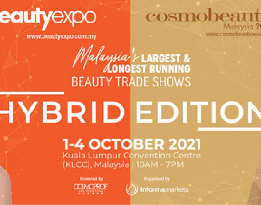 20th Edition of Beautyexpo & 16th Edition of Cosmobeauté Malaysia Are Debuting The First Beauty Hybrid Event In Malaysia