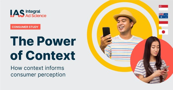 Contextual Relevance is Critical to APAC Consumers According to IAS The Power of Context Research