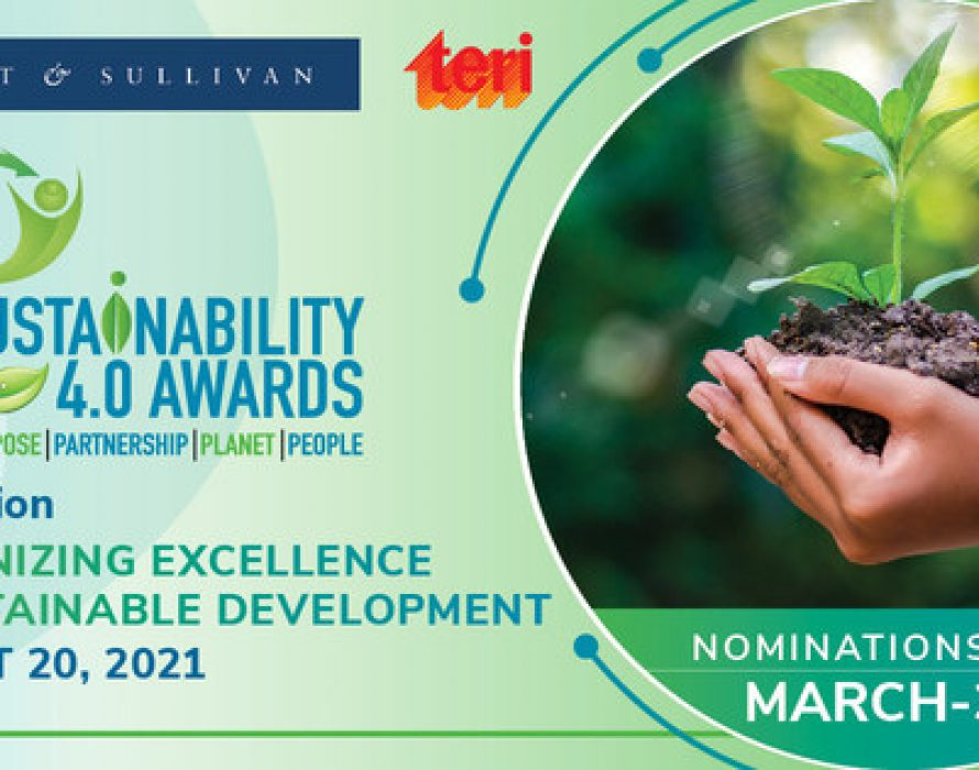 Frost & Sullivan and TERI Open Nominations for the Prestigious Sustainability 4.0 Awards 2021 in India