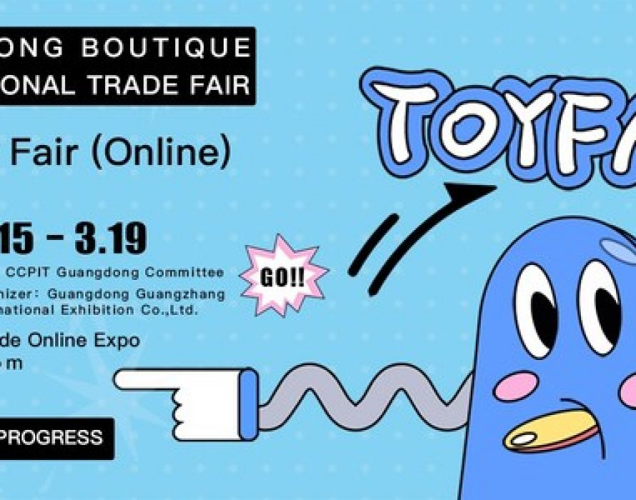 Guangdong Boutique International Trade Fair – Toy Fair (Online) to be Held on March 15-19