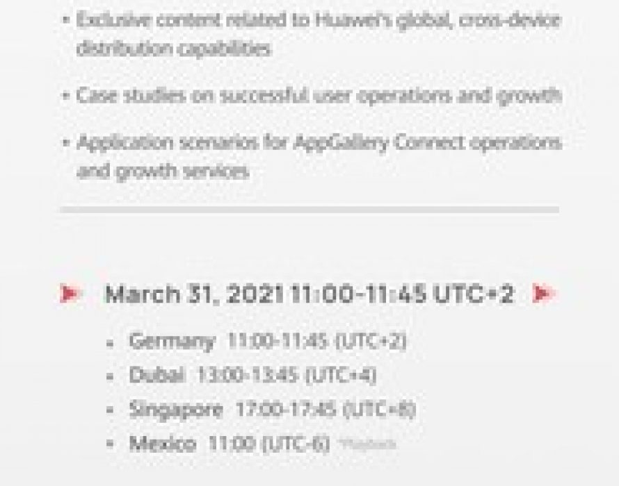HUAWEI AppGallery Connect Academy – Live Event Offers Actionable Insights and Empowers App Developers to Grow Their Business to New Levels