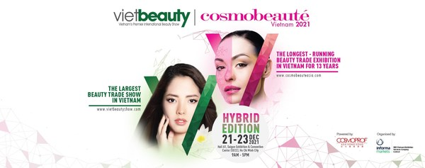 13th Edition of Cosmobeauté Vietnam and 5th Edition of Vietbeauty will be held as hybrid edition from 21 to 23 December 2021.