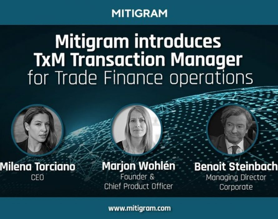 Mitigram introduces TxM Transaction Manager for Trade Finance operations