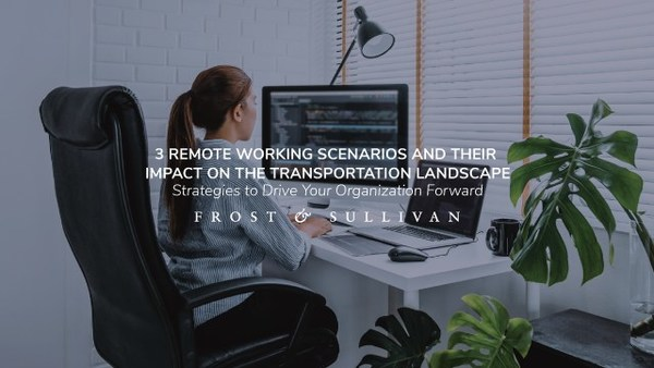 Frost & Sullivan Evaluates How Remote Working will Redefine Global Mobility by 2030
