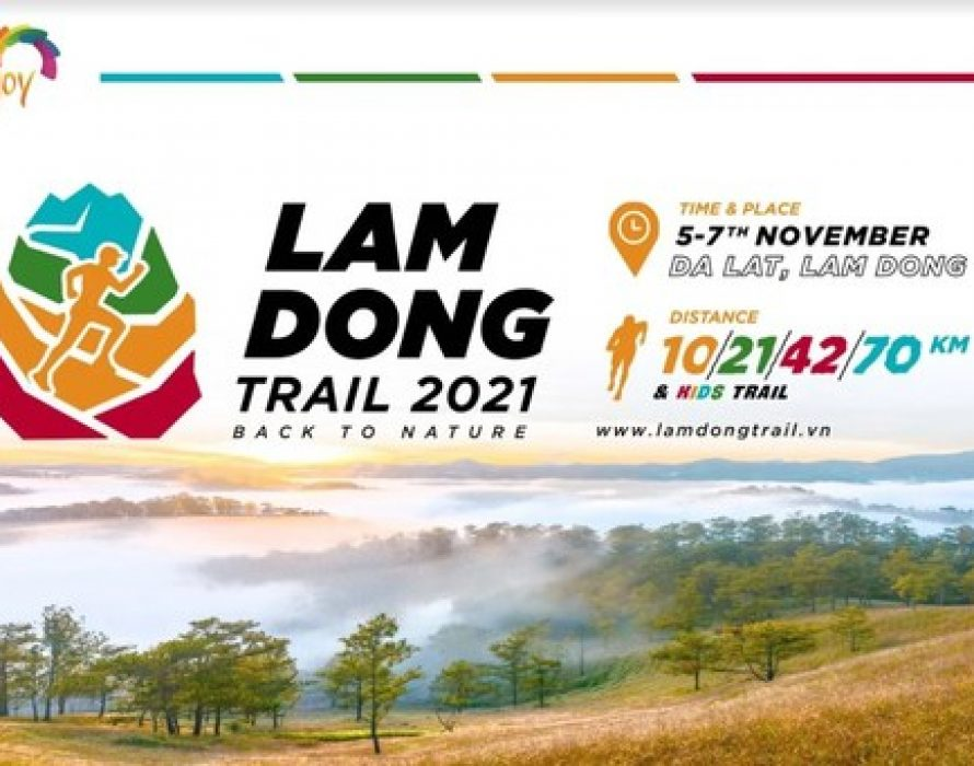 Lam Dong Trail 2021 – Back to Nature officially takes place from 5th to 7th November, 2021 in Da Lat city