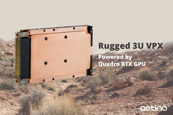 Aetina released Rugged 3U VPX Board V3T5000-WRC & V3T3000-QRC, powered by NVIDIA Quadro GPU.