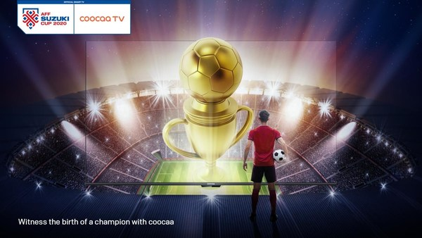 Coocaa TV is a strong companion of the AFF Suzuki Cup 2020