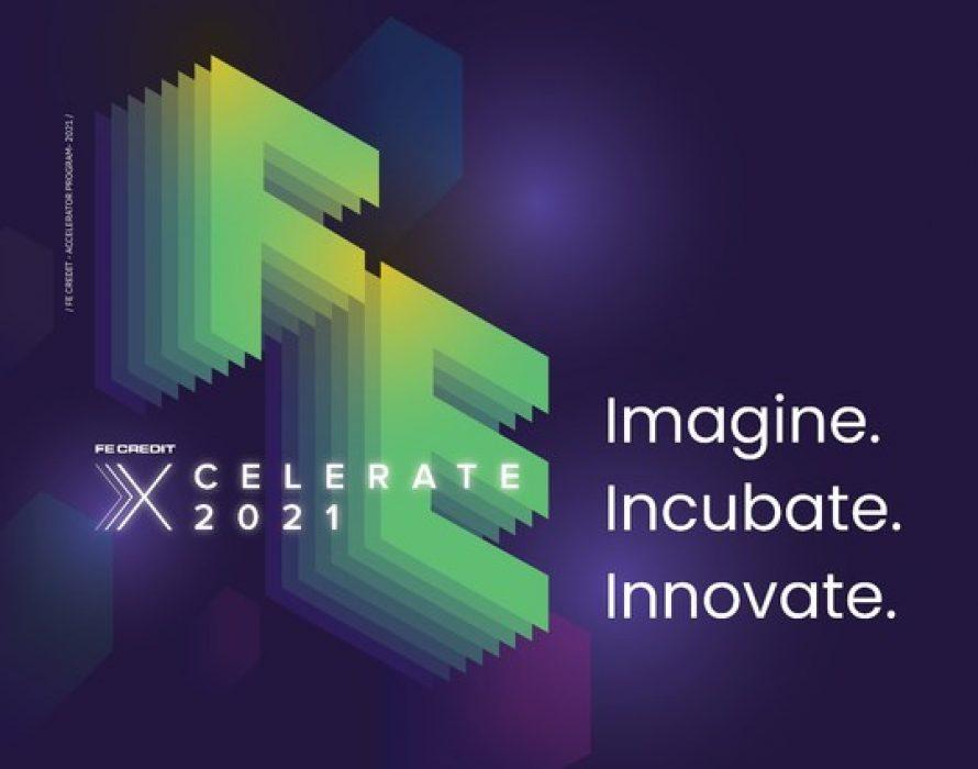 "FE Credit – Leading Consumer Finance Company in Vietnam – Launches Fintech Accelerator Program ""FE XCELERATE 2021"""