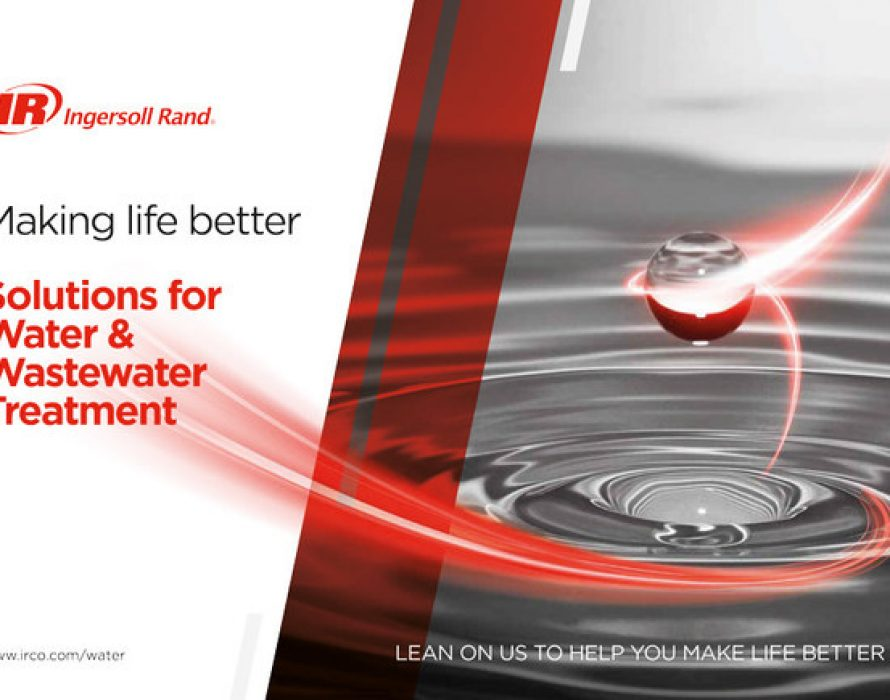 Making Life Better – Solutions for Water and Wastewater Treatment from Ingersoll Rand