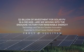 Frost & Sullivan Spotlights Solar PVs and the Changing Market Dynamics Expected through 2030