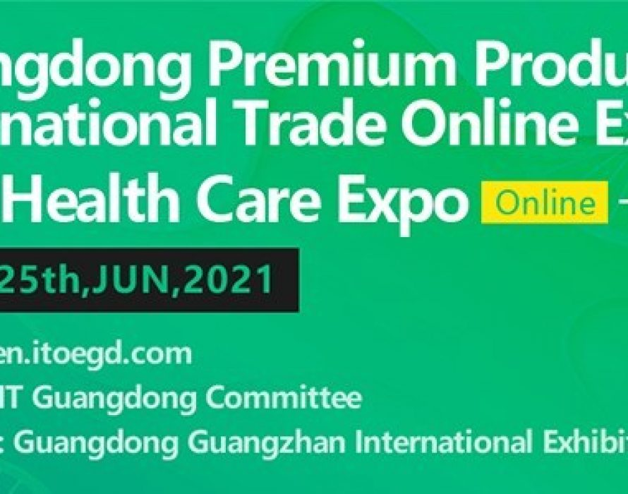 Guangdong Premium Products International Trade Online Expo – Comprehensive Health Expo Kicks Off