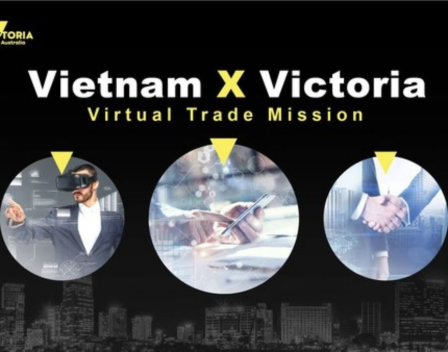 Vietnam X Victoria (V2): Virtual Trade Mission Leverages Future Trade, Education and Investment Opportunities