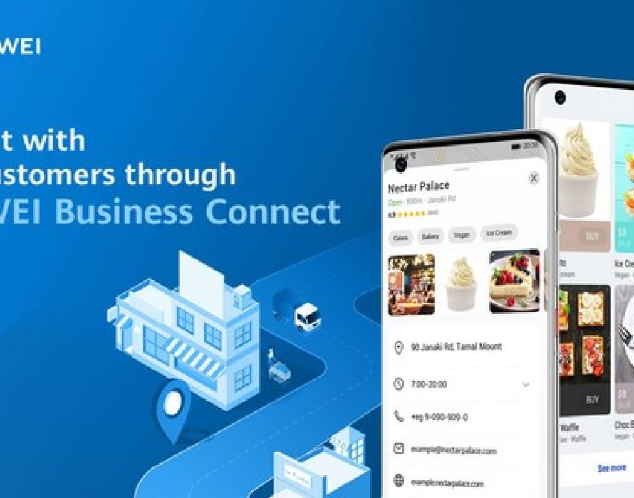 Huawei Mobile Services Launches 'Business Connect' to Boost Brand Visibility for Business Owners via Local Search