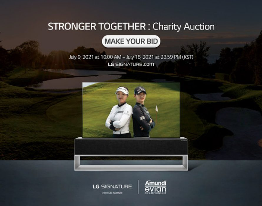 """LG SIGNATURE Supports Worthy Cause With """"STRONGER TOGETHER"""" Charity Auction"""