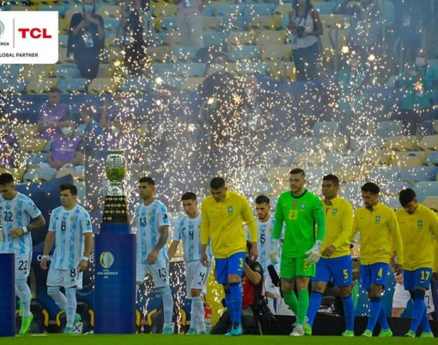 TCL Cheers Copa América 2021 Final and Reinforces its Commitment to the Latin American Market