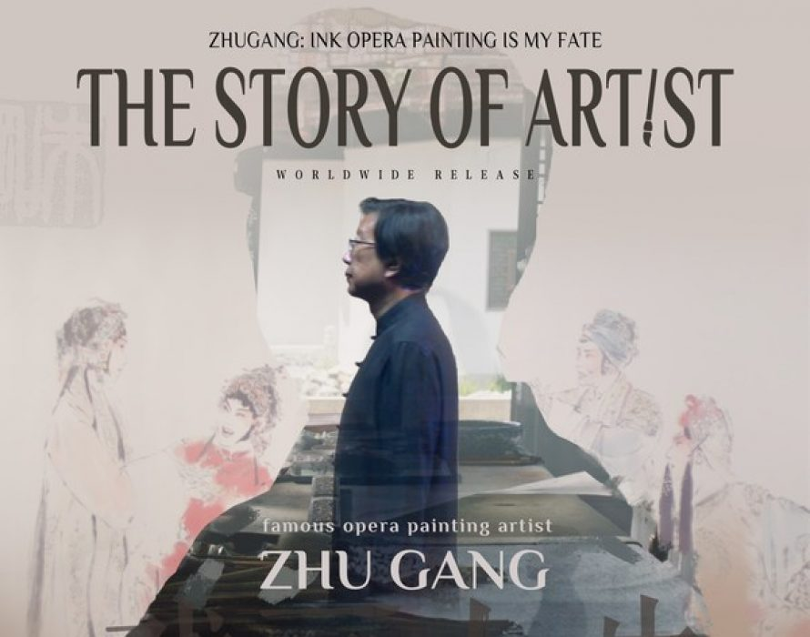 Chinese Opera Painting Artist Zhu Gang Launched First Personal Documentary Worldwide