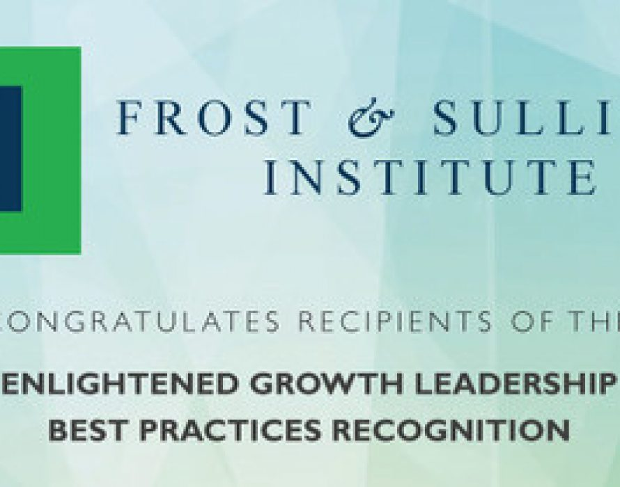 Frost & Sullivan Institute Recognizes Industry Leaders for Enlightened Growth Leadership