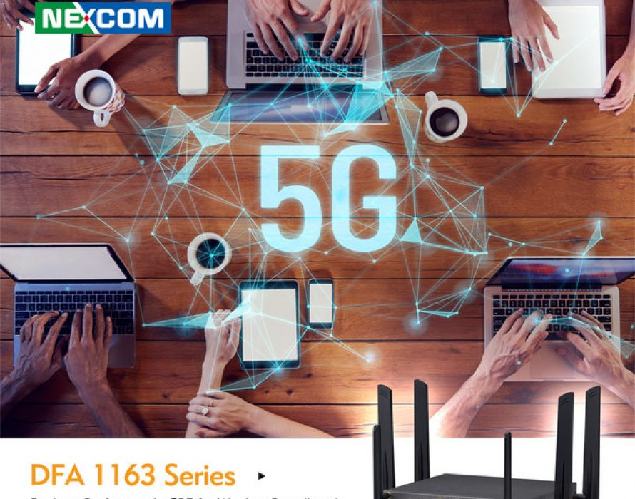 Get an Edge Over 5G with NEXCOM's New uCPE Appliance