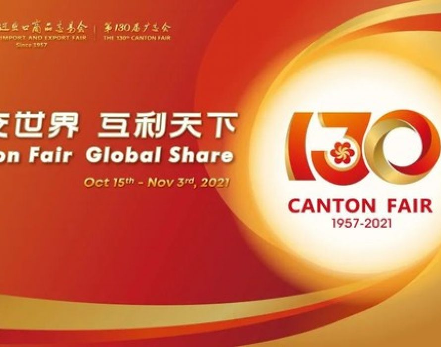 The 130th Canton Fair Smoothes Global Industrial and Supply Chains