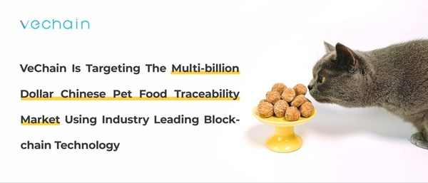 VeChain Is Targeting The Multi-billion Dollar Chinese Pet Food Traceability Market Using Industry Leading Blockchain Technology