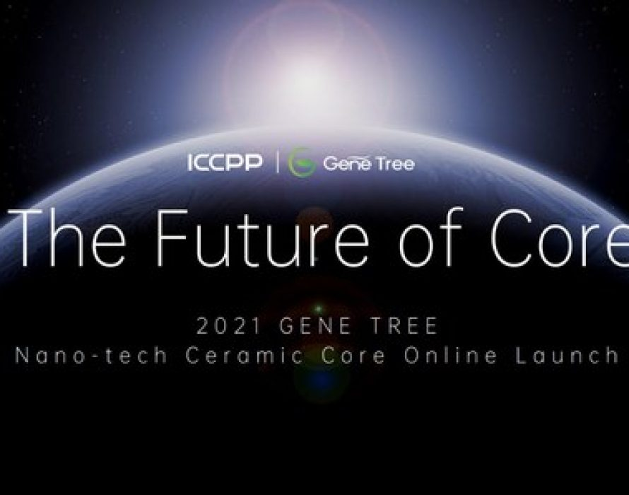 "ICCPP Ushers ""Powder-free"" Atomization Technology with Next-Generation GENE TREE Ceramic Cores"
