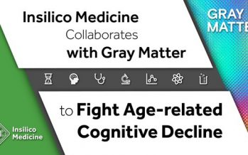 Insilico Medicine Collaborates with Gray Matter to Fight Age-related Cognitive Decline
